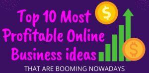 Most Profitable Online Business ideas